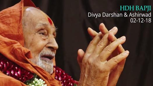 HDH Bapji Divya Darshan & Ashirwad (02-12-18)