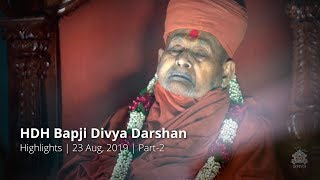 HDH Bapji Divya Darshan | Highlights | 23 Aug, 2019 | Part-2