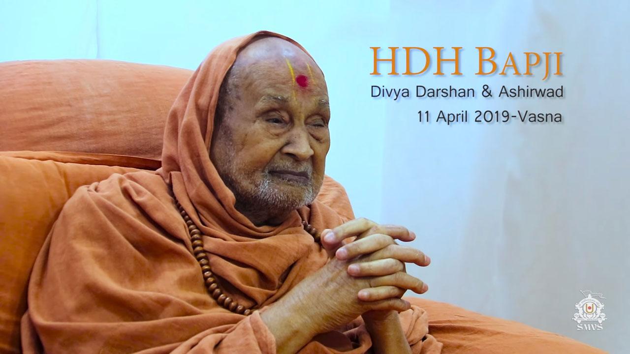 HDH Bapji Divya Darshan-Ashirwad - HH Swamishri | 11 April, 2019