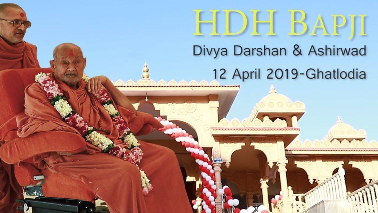 HDH Bapji Divya Darshan-Ashirwad | Ghatlodiya Vicharan | 12 April, 2019