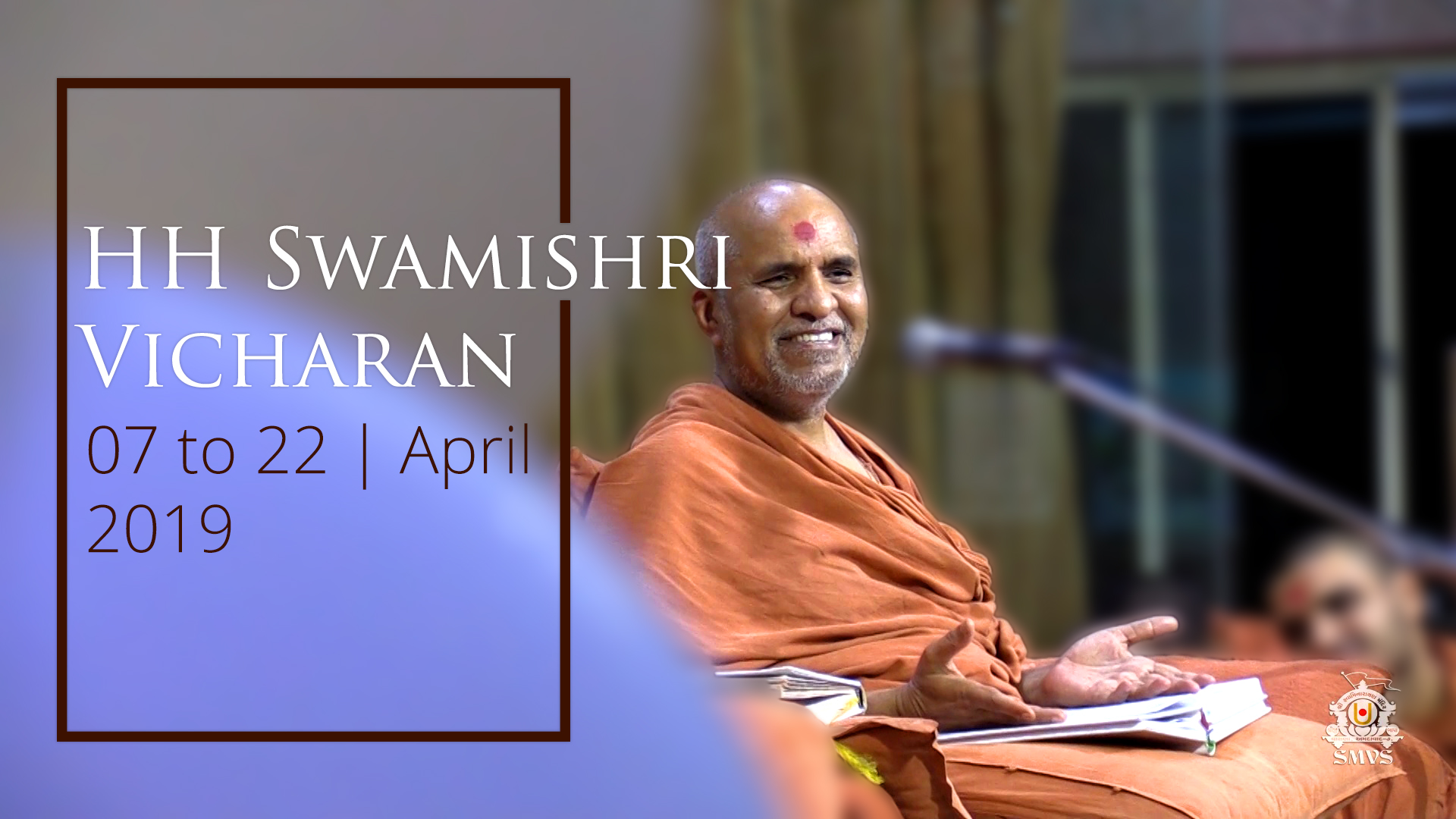 HH Swamishri Vicharan | 07 to 22 April, 2019