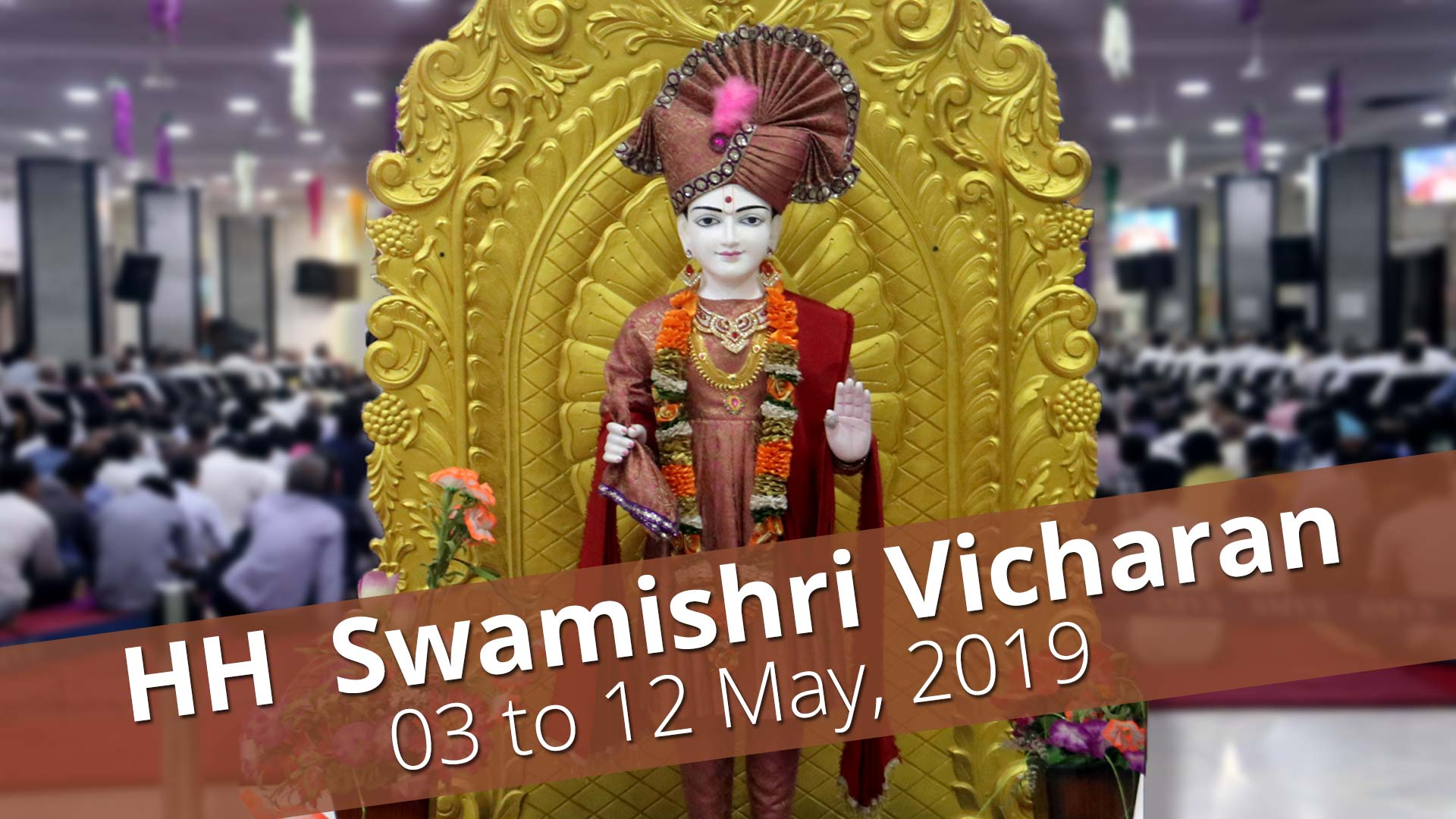 HH Swamishri Vicharan | 03 to 12 May, 2019