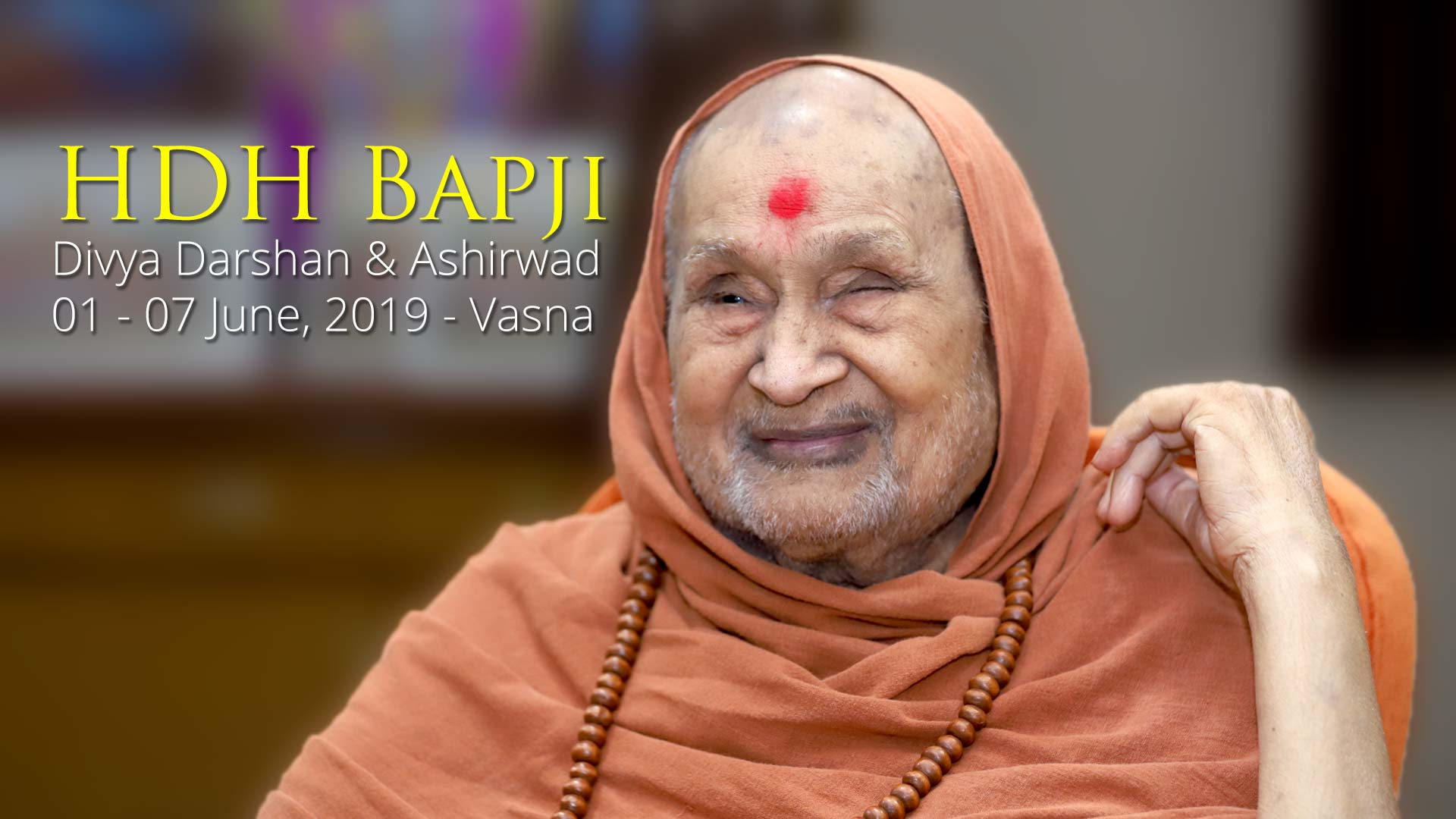 HDH Bapji Divya Darshan-Ashirwad | 01 to 07 June, 2019