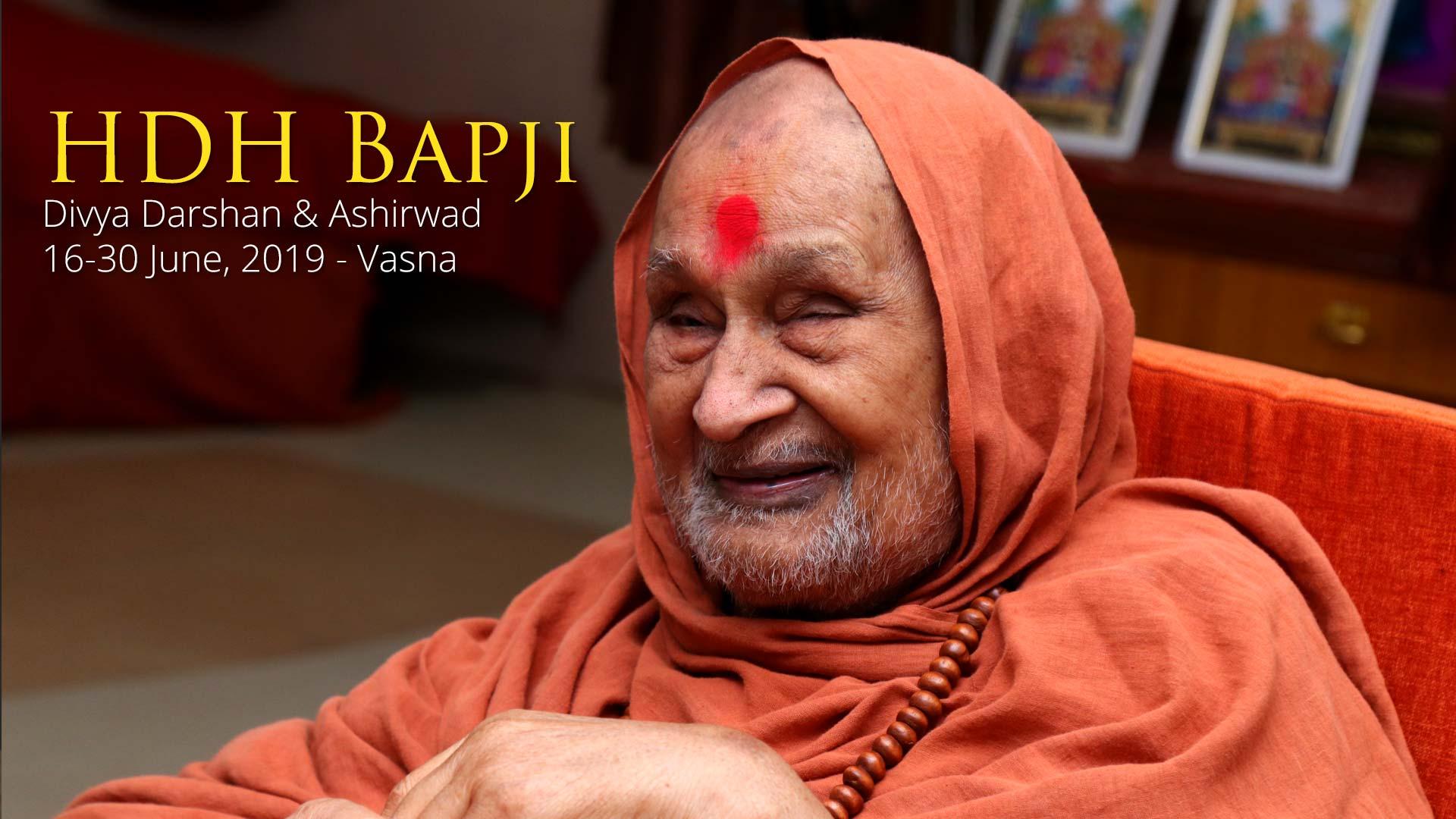HDH Bapji Divya Darshan-Ashirwad | 16 to 30 June, 2019