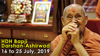 HDH Bapji Divya Darshan-Ashirwad | 16 to 25 July, 2019