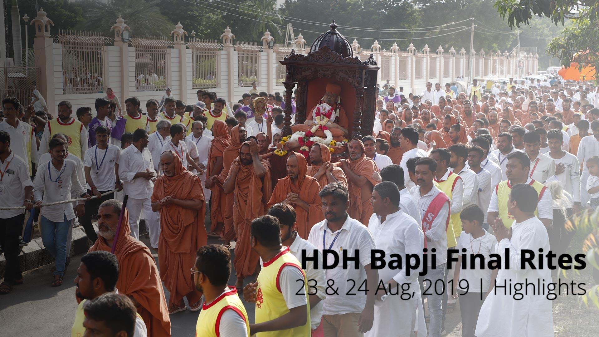 HDH Bapji Final Rites | 23 & 24 Aug, 2019 | Highlights