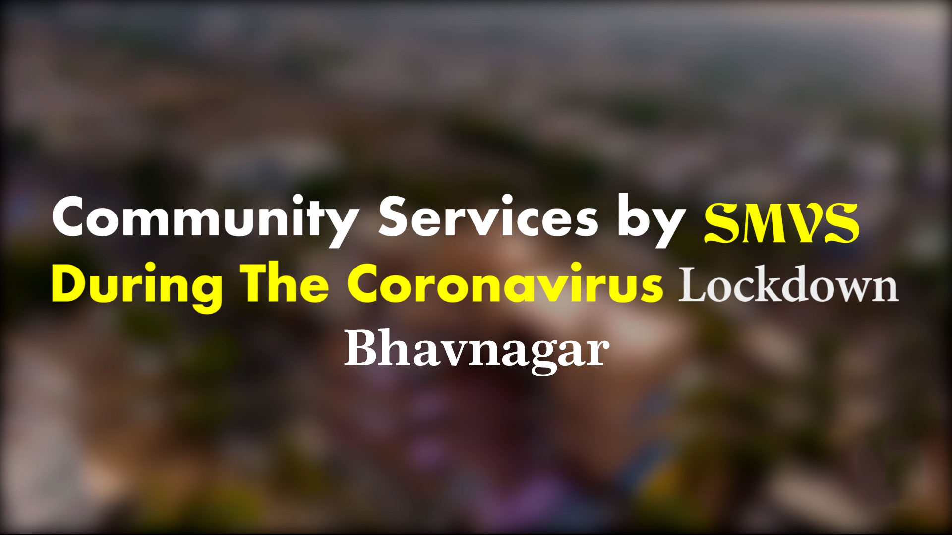 Community Services By SMVS During the Coronavirus Lockdown | Bhavnagar