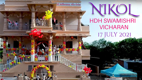 HDH Swamishri Vicharan - Nikol | July, 2021