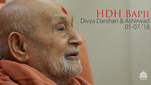 HDH Bapji Divya Darshan & Ashirwad (01-07-18)