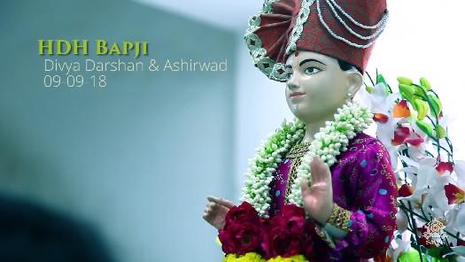 HDH Bapji Divya Darshan & Ashirwad (09-09-18)
